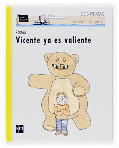 9788467512052: Vicente ya es valiente/ Vincent Is Brave (El Barco De Vapor: Los Piratas/ the Steamboat: the Pirates) (Spanish Edition)