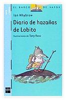 9788467512472: Diario de hazanas de Lobito/ Little Wolf's Diary of Daring Deeds (El Barco De Vapor:Lobito/ the Steamboat: Little Wolf)