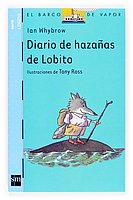 9788467512472: Diario de hazanas de Lobito/ Little Wolf's Diary of Daring Deeds (El Barco de Vapor:Lobito/ The Steamboat: Little Wolf) (Spanish Edition)