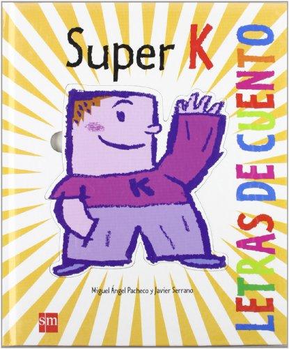 Super K (Letras de cuento): Fernández Pacheco, Miguel