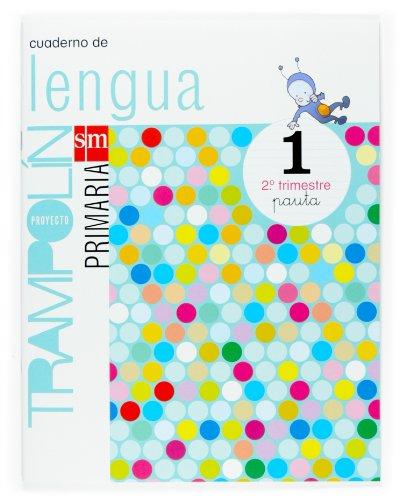 9788467513103: Cuaderno de Lengua. Pauta. 1 Primaria, 2 Trimestre. Proyecto Trampolín - 9788467513103