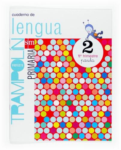 9788467513318: Cuaderno de Lengua. Pauta. 2 Primaria, 1 Trimestre. Proyecto Trampolín - 9788467513318