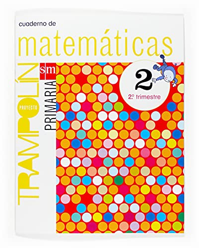 9788467513370: Cuaderno de Matemáticas. 2 Primaria, 2 Trimestre. Proyecto Trampolín - 9788467513370