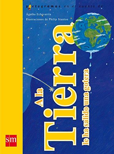 9788467514186: A la tierra le ha salido una gotera/ The Earth Has a Leak (Pictogramas En ....) (Spanish Edition)
