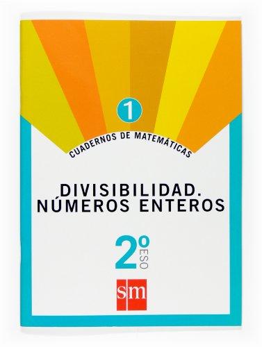 9788467515411: Cuadernos de matemáticas 1. 2 ESO. Divisibilidad. Números enteros - 9788467515411