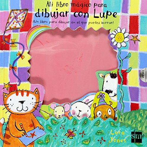 Mi Libro Magico Para Dibujar Con Lupe/ My Magic Book to Drwa With Lupe (Spanish Edition) (8467515465) by Jones, Lara