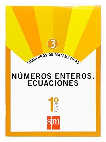 9788467515626: Cuadernos de matemáticas 3. 1 ESO. Números enteros. Ecuaciones - 9788467515626