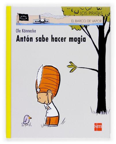 9788467515947: Anton sabe hacer magia (El Barco De Vapor: Serie Los Piratas/ the Steamboat: the Pirates Series) (Spanish Edition)