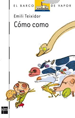 9788467516142: ¡Cómo como! / How How (El Barco De Vapor / Steamboat) (Spanish Edition)