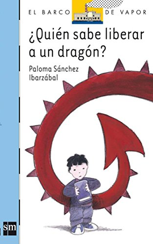 Quien sabe liberar a un dragon? /: Ibarzabal, Paloma Sanchez