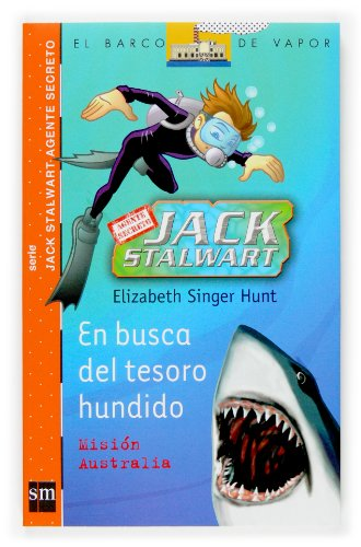 9788467516616: En busca del tesoro hundido/ The Search For the Sunken Treasure: Mission Australia/ Australia (El Barco De Vapor: Jack Stalwart Agente Secreto/ the ... Secret Agent Jack Stalwart) (Spanish Edition)