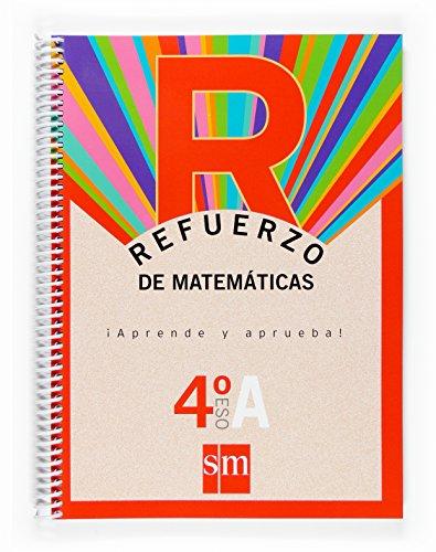 9788467516692: Refuerzo de matemáticas. ¡Aprende y aprueba!, Opción A 4 ESO - 9788467516692