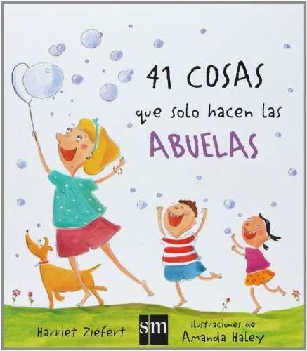 9788467517781: 41 Cosas Que Solamente Hacen Las Abuelas/ 41 Things That Only Grandmothers Do (Spanish Edition)