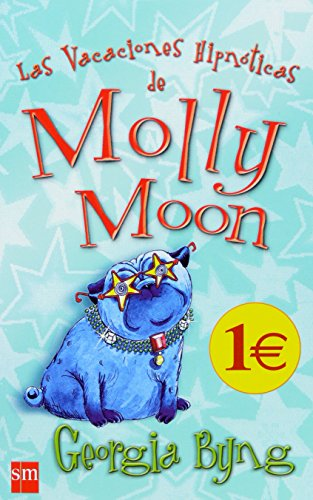Las vacaciones hipnoticas de Molly Moon/ The Hypnotizing Vacations of Molly Moon (Spanish Edition) (8467518456) by Georgia Byng