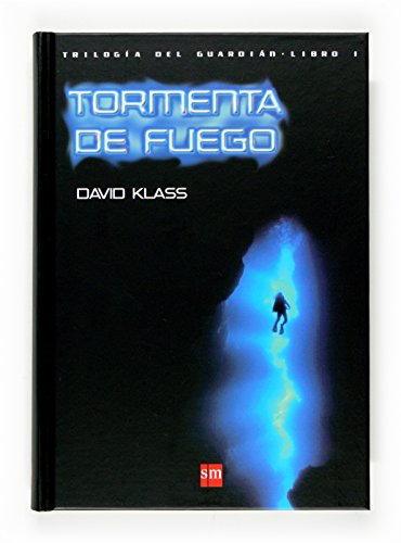 Tormenta de fuego/ Firestorm: Trilogia Del Guardian/ the Caretaker Trilogy (Spanish Edition) (9788467518474) by David Klass