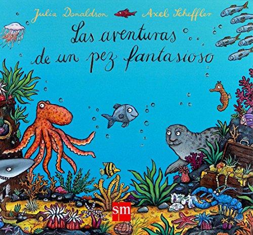 Las aventuras de un pez fantasioso (9788467519273) by [???]