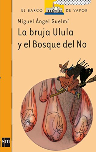 9788467520002: La bruja Ulula y el Bosque del No/ Ulula The Witch and the Forest of No (Spanish Edition)