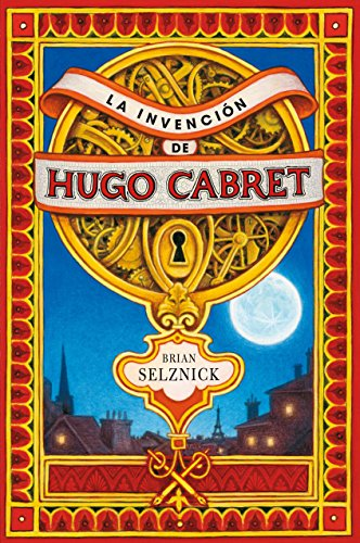 La invencion de Hugo Cabret / The Invention of Hugo Cabret (Spanish Edition) (8467520442) by Brian Selznick