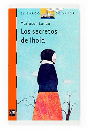 9788467521054: Los secretos de Iholdi (Barco de Vapor Naranja)