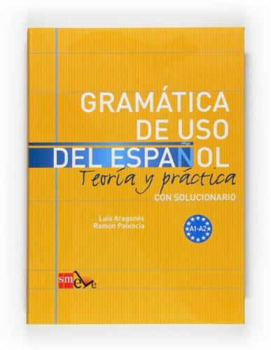 GRAMÁTICA DE USO DEL ESPAÑOL. A1-A2 TEORÍA: ARAGONÉS FERNÁNDEZ, LUIS