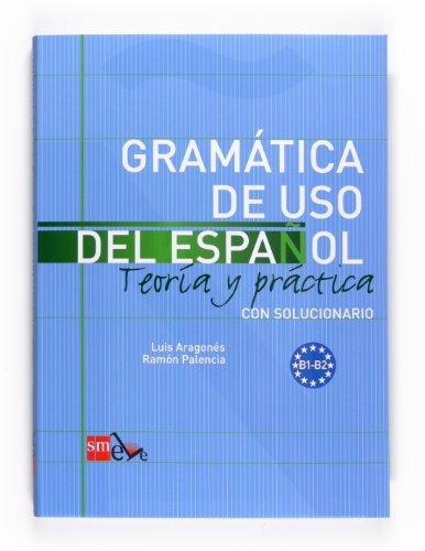 9788467521085: Gramatica de uso del Espanol - Teoria y practica