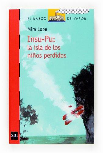 9788467521122: Insu-Pu: la isla de los niños perdidos (Barco de Vapor Roja)