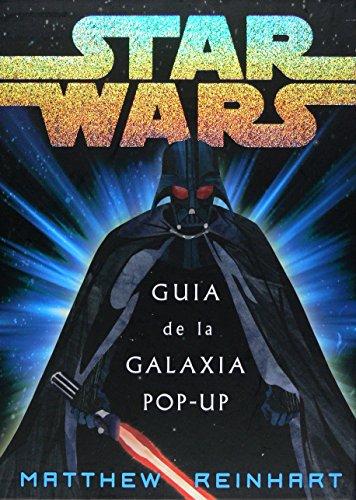 Star Wars: Guia de la galaxia pop-up/ Galaxy Guide pop-up (Spanish Edition): Matthew Reinhart
