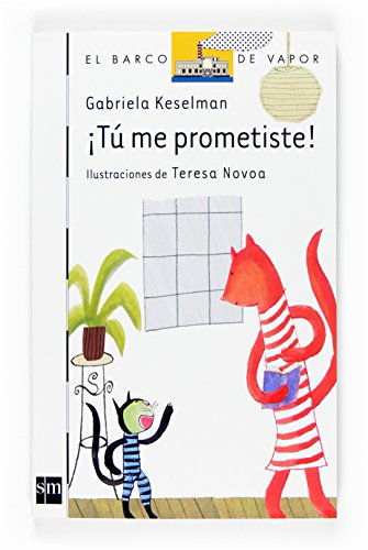 9788467521436: Tu me prometiste!/ You promised me! (El Barco De Vapor: Serie Blanca/ the Steamboat: White Series) (Spanish Edition)