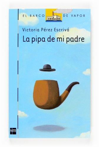 9788467521443: La pipa de mi padre/ My Father's Pipe (Spanish Edition)
