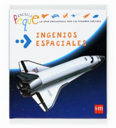 9788467521511: Ingenios espaciales (Enciclopeque)