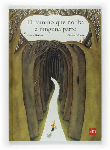 9788467521696: El camino que no iba a ninguna parte (Biblioteca rodari)