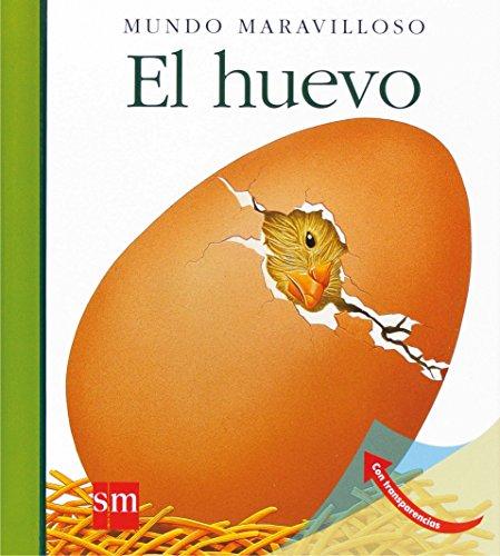 Mundo Maravilloso: El Huevo (Spanish Edition) - De Bourgoing, Pascale