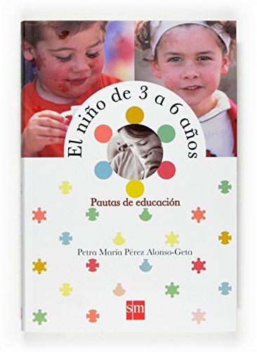9788467522105: El nino de 3 a 6 anos/ Children from 3 to 6 years: Pautas De Educacion (Spanish Edition)