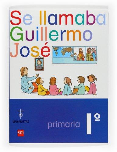 9788467522822: Se llamaba Guillermo José. 1 Primaria. Compañía de María