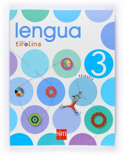 9788467523188: Lengua. 3 Primaria. Proyecto Tirolina