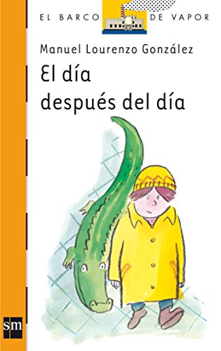 9788467524116: El dia despues del dia/ The Day After the Day (El Barco De Vapor: Serie Naranja/ the Steamboat: Orange Series) (Spanish Edition)