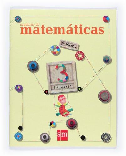 9788467524154: Cuaderno de Matemáticas. 3 Primaria, 1 Trimestre - 9788467524154