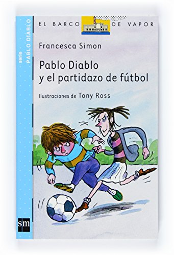 9788467524314: Pablo Diablo y el partidazo de futbol/ Horrid Henry and the Futbol Fiend (El Barco De Vapor: Pablo Diablo/ the Steamboat: Horrid Henry) (Spanish Edition)