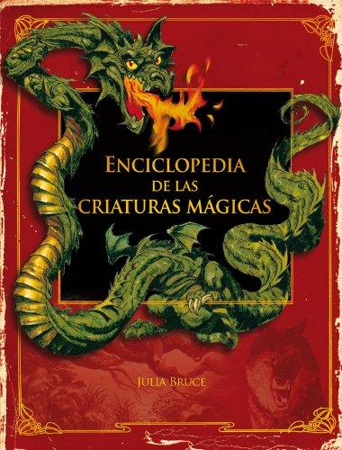 9788467524468: Enciclopedia de las criaturas mágicas (Enciclopedias)