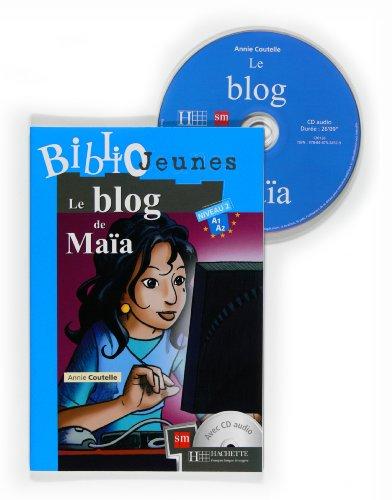 9788467524529: Le Blog De Maïa. Bibliojeunes. Niveau A1/A2