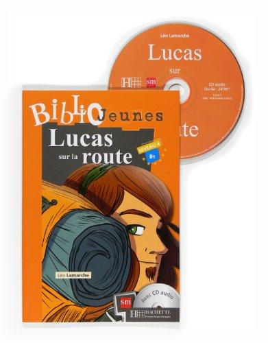 9788467524543: Lucas Sur la Route. Bibliojeunes. Niveau B1