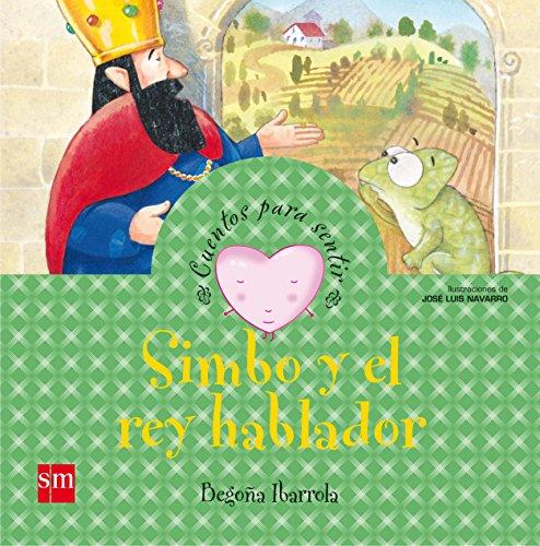 9788467526431: Simbo y el rey hablador/ Simbo and the Talkative King (Cuentos Para Sentir/ Stories to Feel) (Spanish Edition)