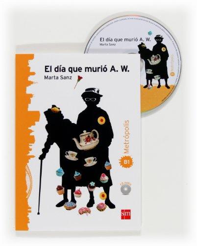 9788467527087: Coleccion Espacio Metropolis: El Dia Que Murio A.W (Spanish Edition)