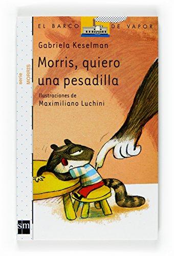 9788467527445: Morris, quiero una pesadilla (El barco de vapor: Serie Morris/ The Steamboat: Morris Series) (Spanish Edition)