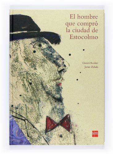 9788467528206: El hombre que compro la ciudad de Estocolmo/ The Man who Bought the City of Stockholm (Spanish Edition)