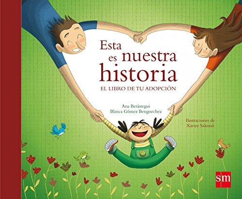 9788467528213: Esta es nuestra historia/ This is Our History: El libro de tu adopcion/ The Book of Your Adoption (Spanish Edition)