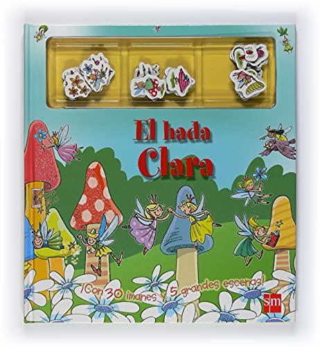 9788467528848: El hada Clara (Mis libros magneticos)