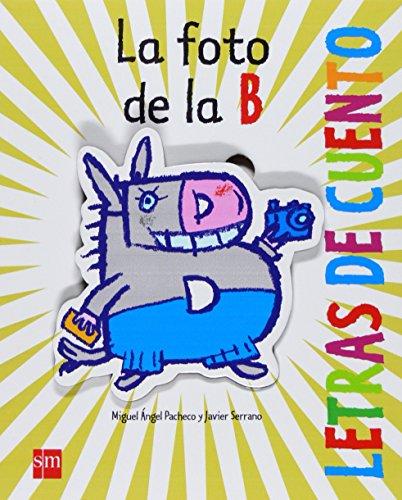La foto de la B (Letras de: Fernández Pacheco, Miguel