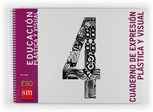 9788467529432: Educación plástica y visual. 4 ESO. Cuaderno de expresión plástica y visual