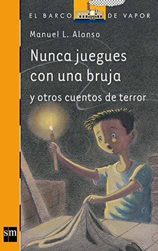 9788467529807: Nunca juegues con una bruja (El Barco De Vapor: Serie Naranja / the Steamboat: Orange Series) (Spanish Edition)